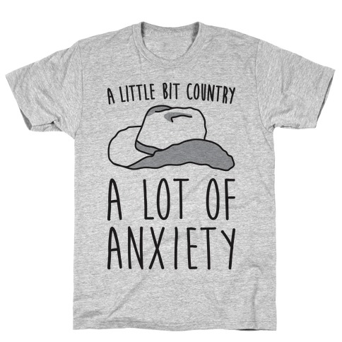 A Little Bit Country A Lot of Anxiety T-Shirt