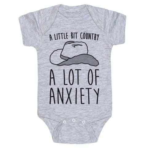 A Little Bit Country A Lot of Anxiety Baby Onesy
