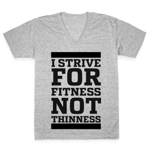 I Strive for Fitness Not Thinness V-Neck Tee Shirt