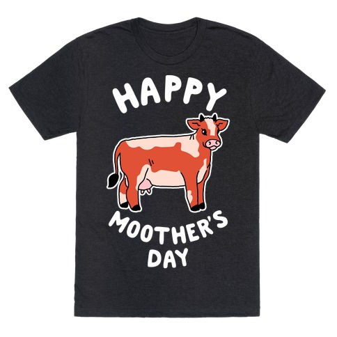 Happy Moother's Day T-Shirt