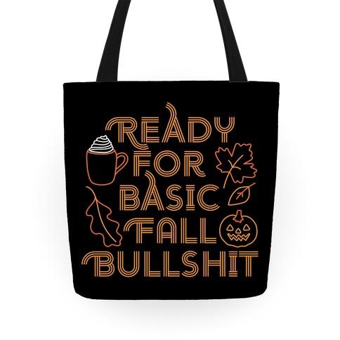 Ready For Basic Fall Bullshit Tote