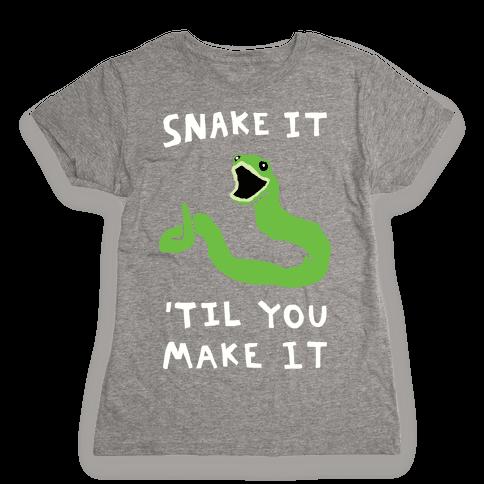 Snake It 'Til You Make It Womens T-Shirt