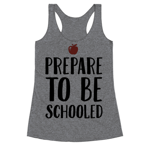 Prepare To Be Schooled Racerback Tank Top