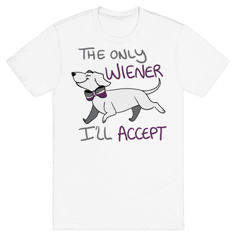 The Only Wiener I'll Accept Mens T-Shirt