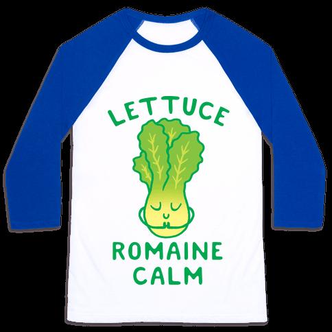 Lettuce Romaine Calm Baseball Tee