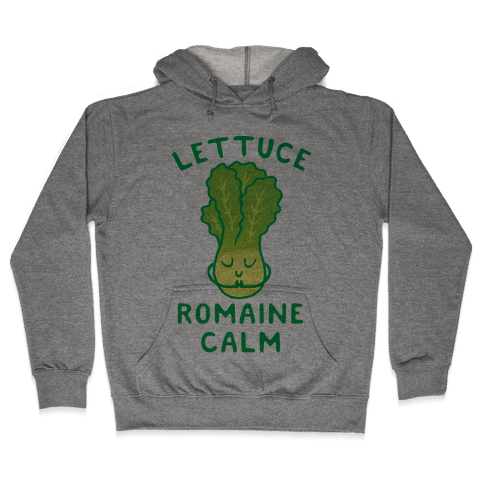 Lettuce Romaine Calm Hooded Sweatshirt