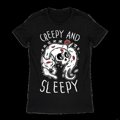 Creepy And Sleepy Womens T-Shirt