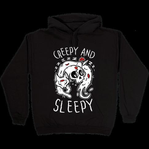 Creepy And Sleepy Hooded Sweatshirt