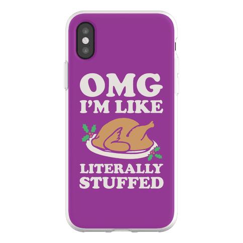 Omg I'm Like Literally Stuffed Phone Flexi-Case