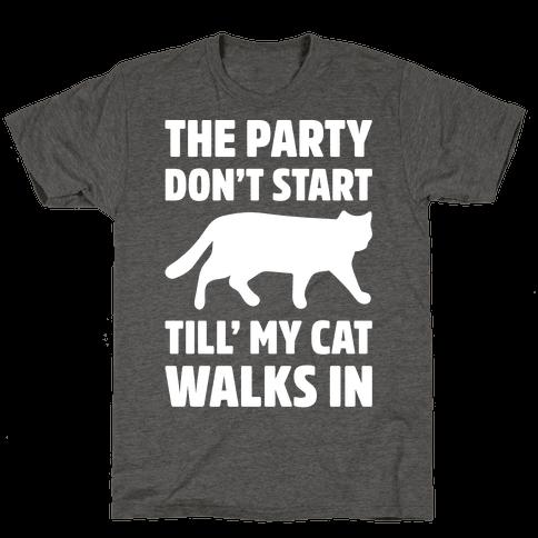 The Party Don't Start Till' I Walk In White Print Mens/Unisex T-Shirt