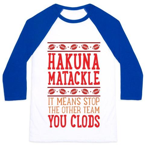 Hakuna Matackle Baseball Tee