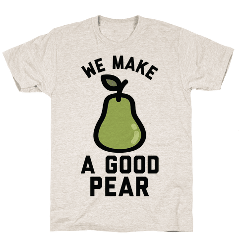We Make a Good Pear Best Friend Mens T-Shirt