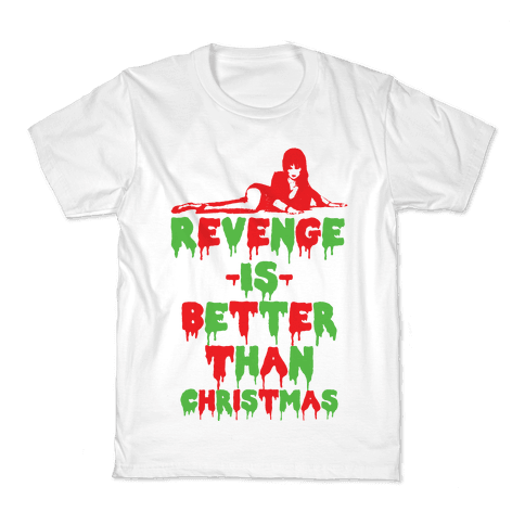 Revenge is Better than Christmas Kids T-Shirt