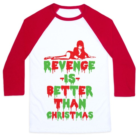 Revenge is Better than Christmas Baseball Tee