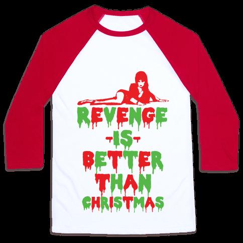 Revenge is Better than Christmas Baseball Tee