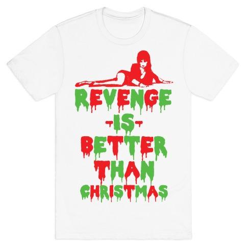 Revenge is Better than Christmas T-Shirt