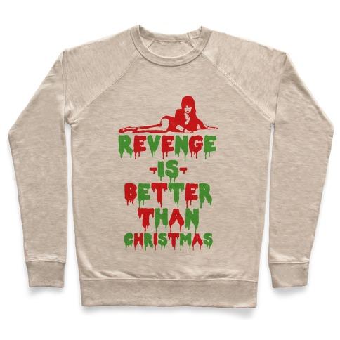 Revenge is Better than Christmas Pullover