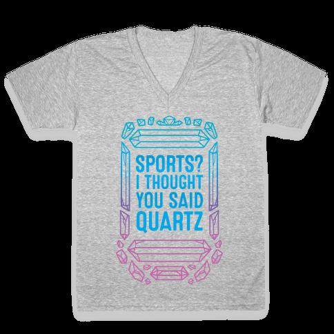 Sports? I Thought You Said Quartz V-Neck Tee Shirt