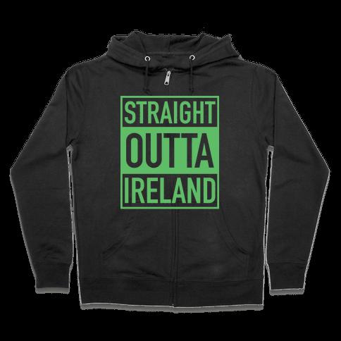 Straight Outta Ireland Zip Hoodie