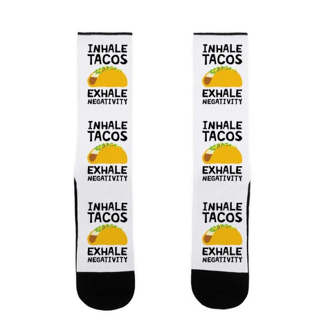 Inhale Tacos Exhale Negativity Sock