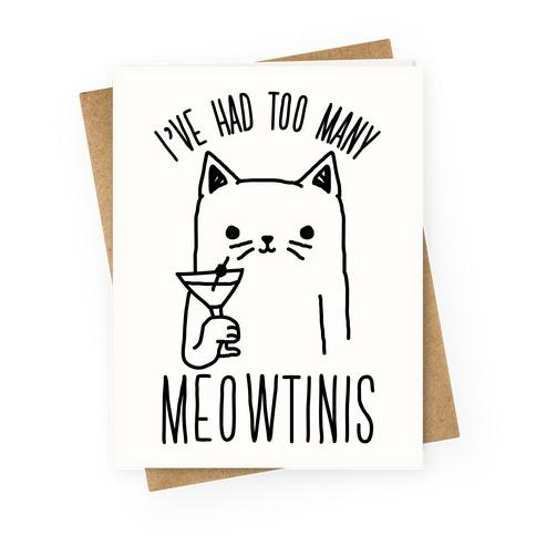 I've Had Too Many Meowtinis Greeting Card