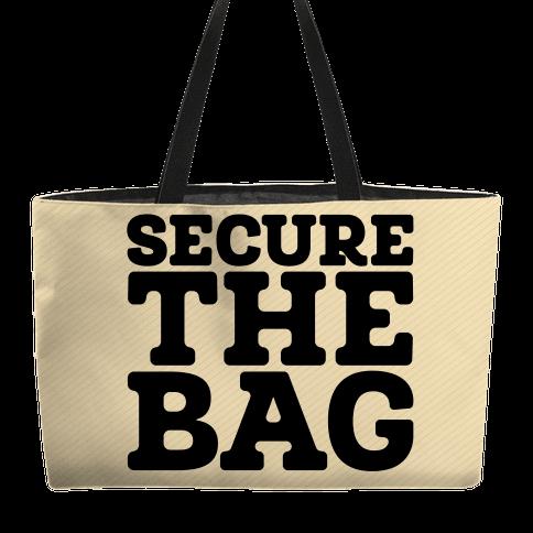 Secure The Bag Weekender Tote