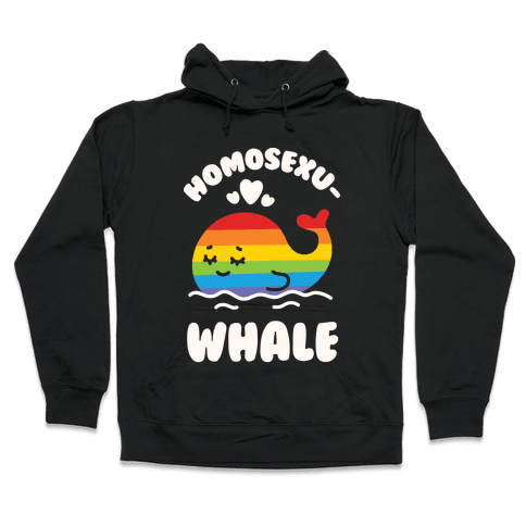 Homosexu-Whale Hooded Sweatshirt