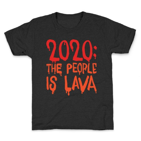 2020 The People Is Lava White Print Kids T-Shirt