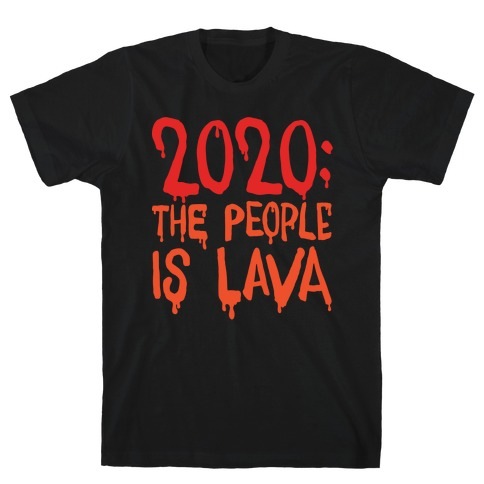 2020 The People Is Lava White Print T-Shirt