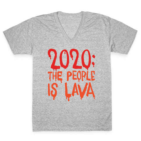 2020 The People Is Lava White Print V-Neck Tee Shirt