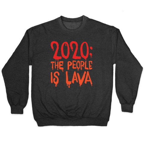 2020 The People Is Lava White Print Pullover