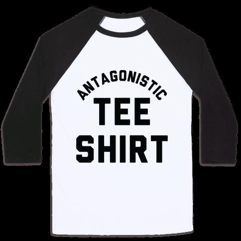 Antagonistic Tee Shirt Baseball Tee