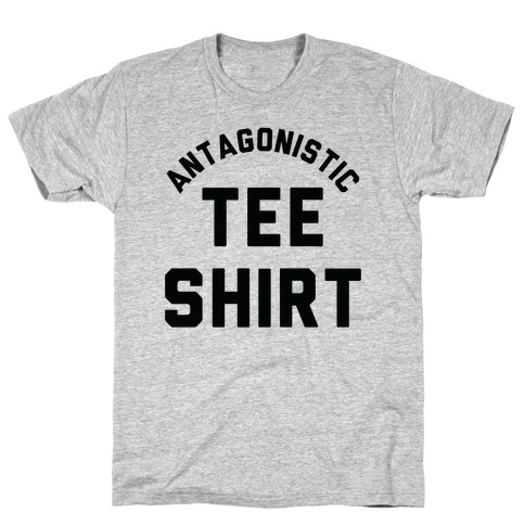 Antagonistic Tee Shirt T-Shirt