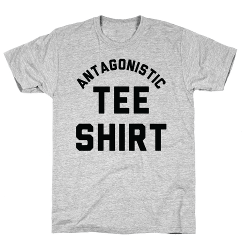 Antagonistic Tee Shirt Mens T-Shirt