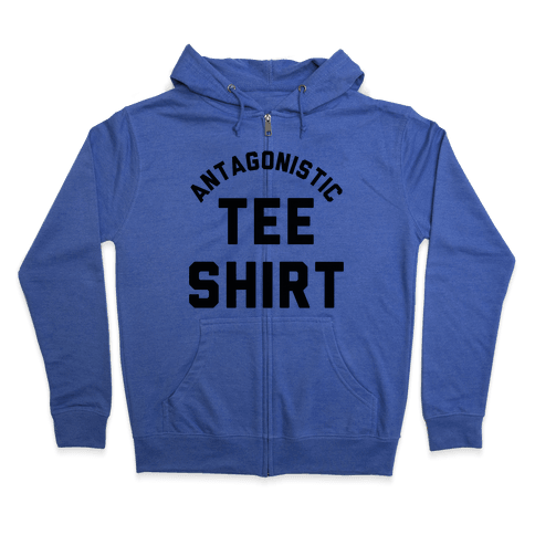 Antagonistic Tee Shirt Zip Hoodie