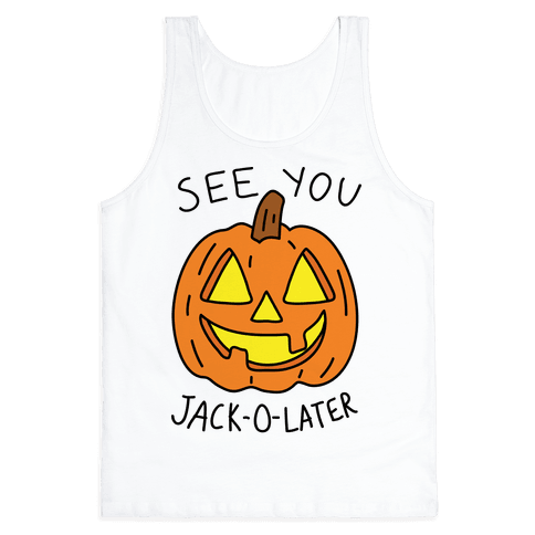 See You Jack-O-Later Tank Top