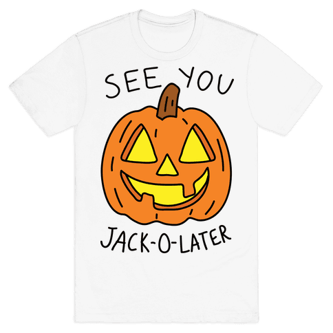 See You Jack-O-Later Mens T-Shirt