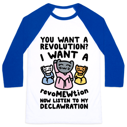I Want A Revomewtion Parody Baseball Tee