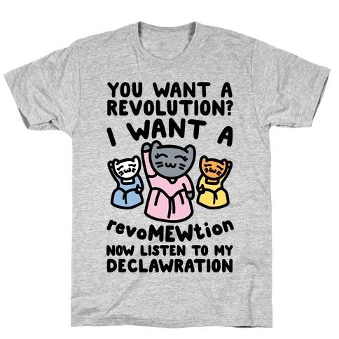 I Want A Revomewtion Parody T-Shirt