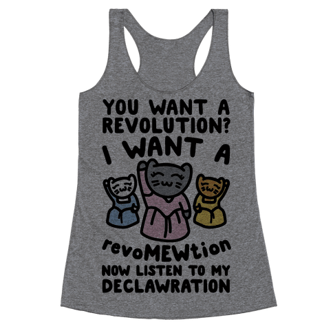 I Want A Revomewtion Parody Racerback Tank Top