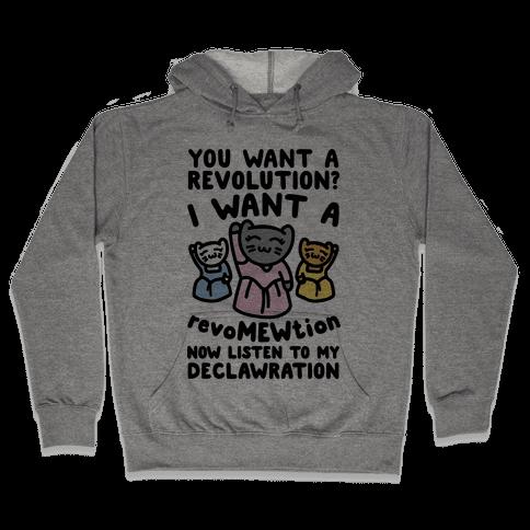 I Want A Revomewtion Parody Hooded Sweatshirt