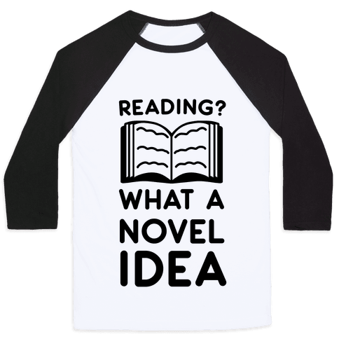 Reading? What a Novel Idea!  Baseball Tee