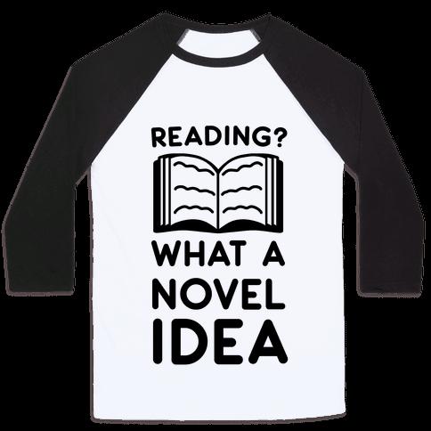 Reading? What a Novel Idea!  Baseball Tee