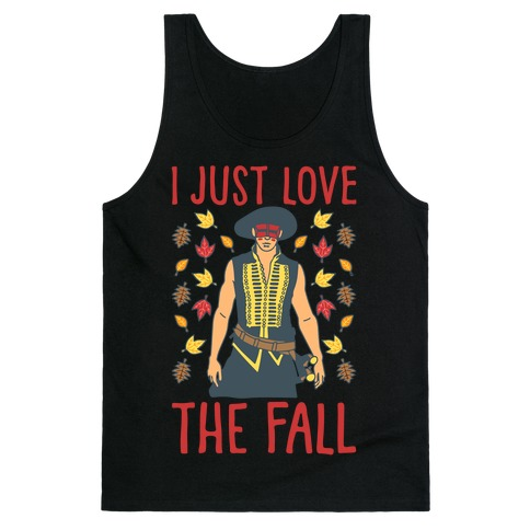 I Just Love The Fall Parody White Print Tank Top