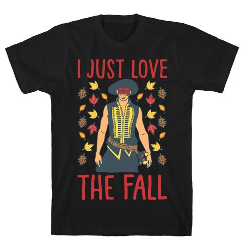 I Just Love The Fall Parody White Print T-Shirt