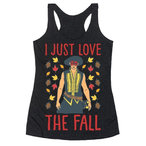 I Just Love The Fall Parody White Print Racerback Tank Top