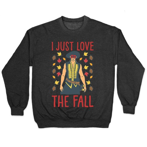 I Just Love The Fall Parody White Print Pullover