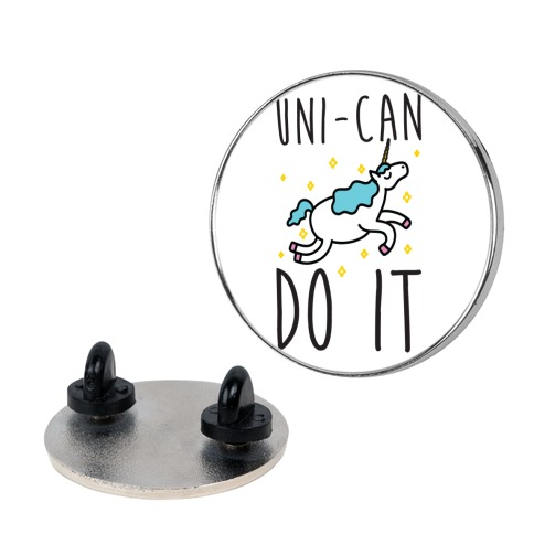 Uni-can Do It Unicorn Pin