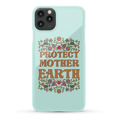 Protect Mother Earth Phone Case
