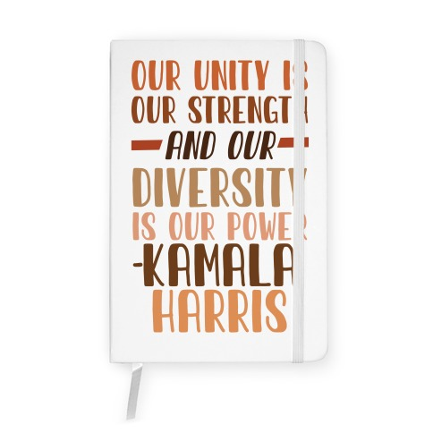 Our Unity is Our Strength And Our Diversity is Our Power Kamala Notebook